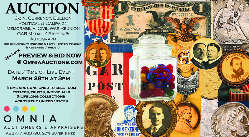 Sell, Appraise Buy - Coin Currency Political Memorabilia, Civil War GAR Medals & Ribbons, Autograph Auction